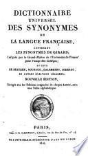 Dictionnaire universel des synonymes de la langue française, contenant les synonymes de Girard et ceux de Beauzée, Roubaud, Dalembert, Diderot, et autres écrivains cèlèbres