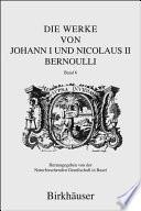 Die Werke Von Johann I und Nicolaus II Bernoulli