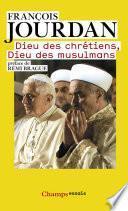 Dieu des chrétiens, Dieu des musulmans