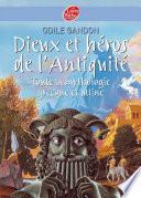 Dieux et héros de l'Antiquité - Toute la mythologie grecque et latine