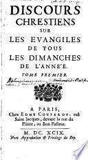 Discours Chrestiens Sur Les Evangiles De Tous Les Dimanches De L'Année