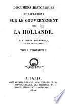 Documents historiques et réflections sur le gouvernement de Hollande