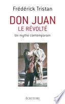 Don Juan le révolté - Un mythe contemporain
