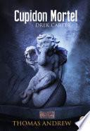 Drek Carter (Tome 1) - Cupidon Mortel