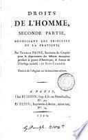 Droits de l'homme, seconde partie, réunissant les principes et la pratique; tr. [by F.X. Lanthenas].