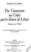 Du Cameroun au Caire par le désert de Libye