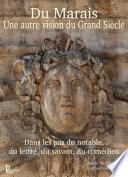 Du Marais une autre vision du Grand Siècle