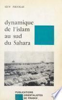 Dynamique de l'Islam au sud du Sahara