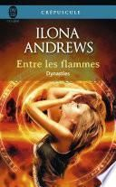 Dynasties (Tome 1) - Entre les flammes