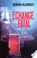 Échange Fatal