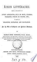 Écrin littéraire: a collection of anecdotes, jeux de mots etc. to serve as readings, dictation, and recitation by C.H. Schneider