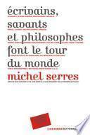 Écrivains, savants, philosophes font le tour du monde