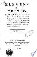 Elemens de chimie, par m. J.A. Chaptal, chevalier de l'ordre du roi, professeur de chimie a Montpellier, ... Tome 1. [-3.]