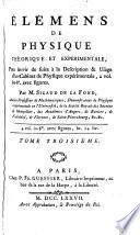 Élémens de physique théorique et expérimentale, pour servir de suite à la Description & usage d'un cabinet de physique expérimentale 4 vol