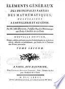 Elemens généraux des principales parties des mathématiques nécessaires à l'artillerie et au génie