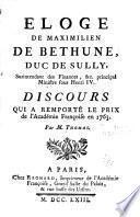 Eloge de Maximilien de Bethune, duc de Sully, surintendant des finances, &c. principal ministre sous Henri IV