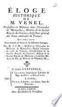 Éloge historique de M. Venel, professeur en médecine dans l'Université de Montpellier... qui sera suivi d'un recueil ou précis de ses différents ouvrages par M. J. J. M ...