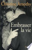 Embrasser la vie