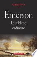Emerson. Le sublime ordinaire