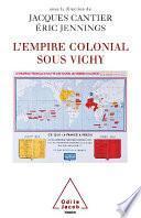 Empire colonial sous Vichy (L')