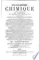 Encyclopédie chimique publiée sous la direction de M. Fremy
