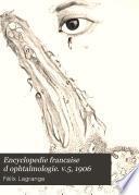 Encyclopedie francaise d ophtalmologie. v.5, 1906