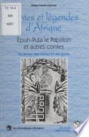 Épuh-Puta le papillon et autres contes