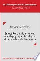 Ernest Renan : la science, la métaphysique, la religion et la question de leur avenir
