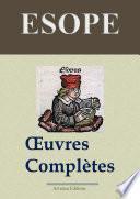 Esope : Oeuvres complètes — Les 358 fables et annexes (Annotées)