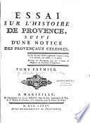 Essai sur l'histoire de Provence, suivi d'une notice des Provençaux célèbres