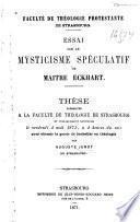 Essai sur le mysticisme spéculatif de maitre Eckhart