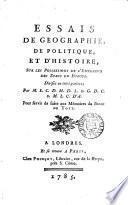 Essais de géographie, de politique, et d'histoire, sur les possessions de l'empereur des Turcs en Europe. Par M.L.C.D.M.D.L.d.G.D.C.d.M.L.C.d'A.