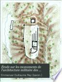 Etude sur les monuments de l'architecture militaire des croisés en Syrie et dans l'île de Chypre