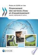 Études de l'OCDE sur l'eau Financement des services d'eau et d'assainissement Enjeux, approches et outils