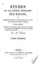 Études de la langue française sur Racine, ou Commentaire général et comparatif sur la diction et le style de ce grand classique