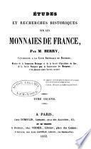 Etudes et recherches historiques sur les monnaies de France