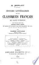 ... Études littéraires sur les classiques français des classes supérieures