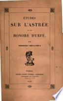 Etudes sur l'Astrée et sur Honoré d'Urfé