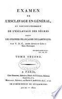Examen de l'Esclavage en général et partienlièrement de l'Esclavage des Nègres dans les Colonies Françaises de l'Amérique
