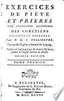 Exercices de piété et prières pour l'édification particulière des chrétiens éclairés et vertueux