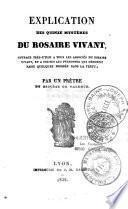 Explication des quinze mystères du Rosaire vivant...