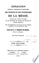 Explication littérale, historique et dogmatique, des prières et des cérémonies de la messe