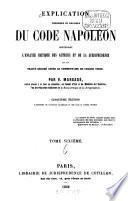 Explication théorique et pratique du Code Napoléon, contenant l'analyse critique des auteurs et de la jurisprudence et un traité résumé après le commentaire de chaque titre