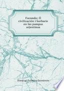 Facundo; ?, civilizaci?n i barbarie en las pampas arjentinas