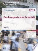 Faits marquants du Forum International des Transports 2011 Des transports pour la société