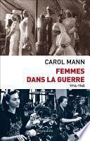 Femmes dans la guerre. 1914-1945