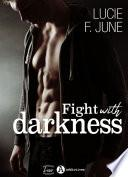 Fight with Darkness - Avec toi