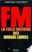 FM - La folle histoire des radios libres