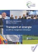 Forum international des transports 2008 : faits marquants: Transport et énergie Le défi du changement climatique