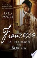 Francesca la Trahison des Borgia